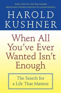 When All Youve Ever Wanted Isnt Enough by Harold Kusner - 2002