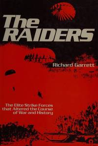 The Raiders:  The Elite Strike Forces the Altered the Course of War and History