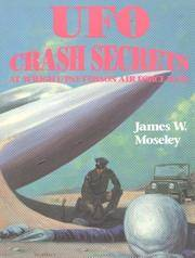 UFO Crash Secrets at Wright Patterson Air Force Base