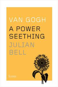 Van Gogh : A Power Seething