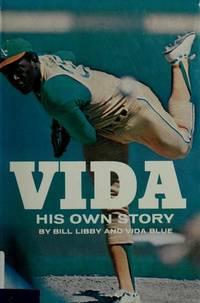 Vida Blue : His Own Story by Libby, Bill and Vida Blue - 1972