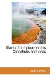 image of Marius the Epicurean his Sensations and Ideas