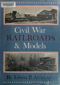 Civil War Railroads and Models