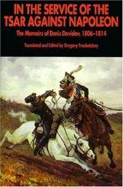 In the Service of the Tsar Against Napoleon: The Memoirs of Denis Davidov, 1806-1814