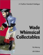 Wade Whimsical Collectables (6th Edition): a Charlton Standard Catalogue