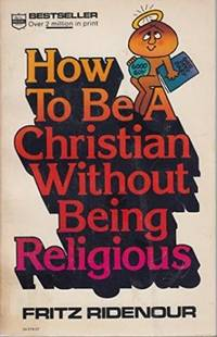How to be a Christian Without Being Religious by Fritz Ridenour - 1977-01-01 - from Books Express and Biblio.com