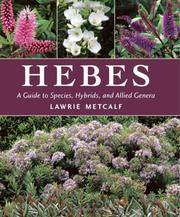 Hebes: A Guide to Species, Hybrids, and Allied Genera