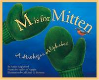 M Is For Mitten: A Michigan Alphabet (Discover America State by State