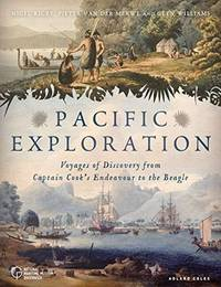 Pacific Exploration: Voyages of Discovery from Captain Cook's Endeavou