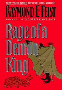 Rage of a Demon King: Volume III of the Serpentwar Saga