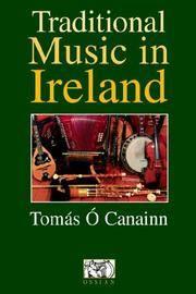 Tomas O Canainn: Traditional Music In Ireland