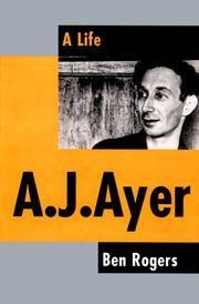 A. J. Ayer. A Life.