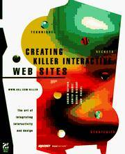 Creating Killer Interactive Web Sites  The Art of Integrating  Interactivity and Design