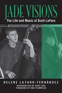Jade Visions : The Life and Music of Scott LaFaro