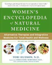 WOMEN'S ENCYCLOPEDIA OF NATURAL MEDICINE: ALTERNATIVE THERAPIES AND INTEGRA TIVE MEDICINE FOR TOTAL HEALTH AND WELLNESS