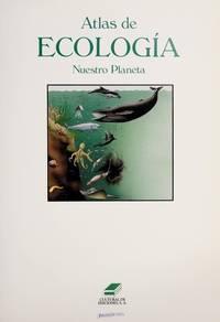 ATLAS DE ECOLOGIA (NUESTRO PLANETA)