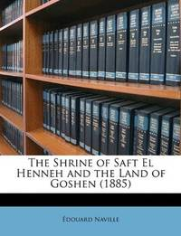 The Shrine Of Saft El Henneh and The Land Of Goshen