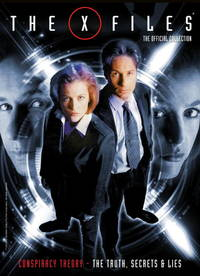The X-Files: The Official Collection Volume 3 Conspiracy Theory - The Truth, Secrets  Lies