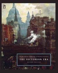 The Broadview Anthology of British Literature Volume 5: The Victorian Era - Second Edition...