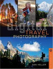 Digital Travel Photography : Shooting People and Places Like the Pros