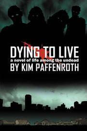 Dying to Live: A Novel of Life Among the Undead by  Kim Paffenroth - Paperback - 2007 - from Redbrick Books and Biblio.co.uk