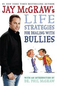 Jay McGraw\'s Life Strategies For Dealing With Bullies