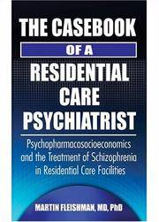 The Casebook of a Residential Care Psychiatrist   Psychopharmacosocioeconomics and the Treatment of Schizophrenia in  Residential Care Facilities