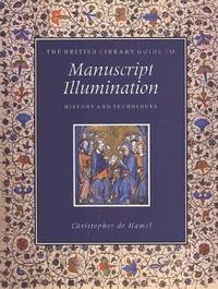 The British Library Guide To Manuscript Illumination
