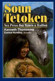 Soun Tetoken: Nez Perce Boy Tames a Stallion by  Kenneth Thomasma - Paperback - 4th Printing - 1994 - from Snowball Bookshop (SKU: EG4312)