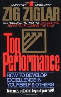 TOP PERFORMANCE - HOW TO DEVELOP EXCELLENCE IN YOURSELF & OTHERS