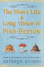 THE SHORT LIFE & LONG TIMES OF MRS. BEETON