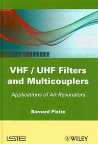 VHF / UHF Filters and Multicouplers: Application of Air Resonators (General Circuit Theory &...