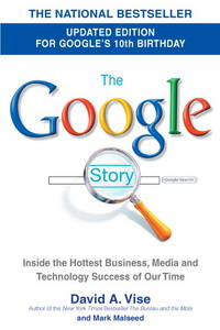 The Google Story (2018 Updated Edition): Inside the Hottest Business, Media, and Technology Success of Our Time by  Mark  David A.; Malseed - Paperback - 2008-09-23 - from M and N Media (SKU: DIAM-ZPRH-YPO-97803853427)