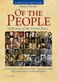 image of Of the People: A Concise History of the United States, Volume I: To 1877
