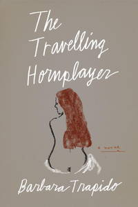 image of The Travelling Hornplayer [Paperback] Trapido, Barbara
