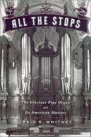ALL THE STOPS: The Glorious Pipe Organ and Its American Masters.