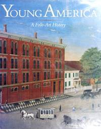 Young America. A Folk - Art History