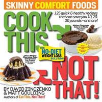 Cook This, Not That Skinny Comfort Foods