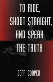 image of To Ride, Shoot Straight, And Speak The Truth