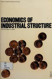 Economics of industrial structure;: Selected readings, (Penguin education)