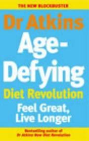 image of Dr Atkins Age-Defying Diet Revolution: Feel great, live longer