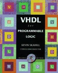 VHDL for Programmable Logic Skahill, Kevin