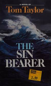 The Sin Bearer by Tom Taylor  - Hardcover  - 1986  - from ThriftBooks (SKU: G0849905737I4N00)