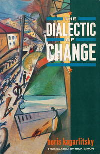 The Dialectic of Change by Kagarlitsky, Boris