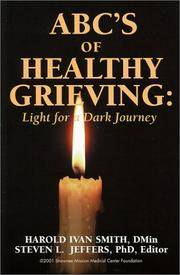 ABC's of Healthy Grieving : Light for a Dark Journey
