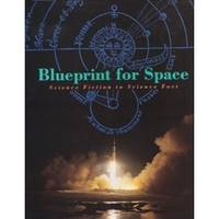 BLUEPRINT FOR SPACE (SCIENCE FICTION TO SCIENCE FACT) by  AND RANDY LIEBERMANN FREDERICK I. ORDWAY III - Paperback - 1992 - from Moody Books, Inc (SKU: MN8202)