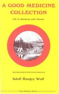A Good Medicine Collection: Life in Harmony With Nature