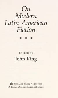 On Modern Latin American Fiction - First Edition