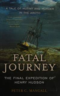 Fatal Journey, The Final Expedition of Henry Hudson