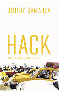 Hack: Stories from a Chicago Cab (Chicago Visions and Revisions)